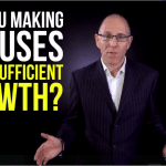 Are you Making Excuses for Insufficient Business Growth?