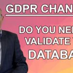 GDPR changes. Do you need to validate your database?