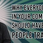 "Why everyone in your company should have ""people"" training"