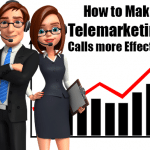 How to Make Telemarketing Calls more Effective