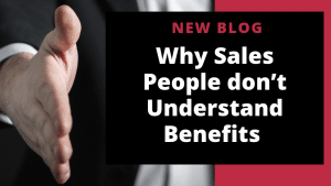 Why sales people do not understand benefits